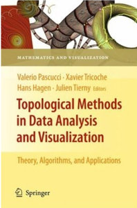Topological Methods in Data Analysis and Visualization: Theory, Algorithms, and Applications free download