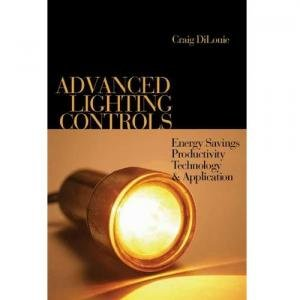 Advanced Lighting Controls: Energy Savings, Productivity, Technology And Applications free download