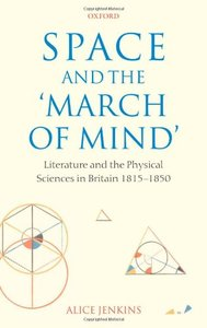 Space and the 'March of Mind': Literature and the Physical Sciences in Britain 1815-1850 free download
