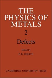 The Physics of Metals: Volume 2, Defects free download