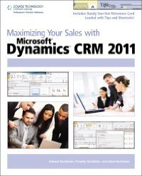 Maximizing Your Sales with Microsoft Dynamics CRM 2011 free download