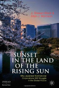 Sunset in the Land of the Rising Sun: Why Japanese Multinational Corporations Will Struggle in the Global Future free download