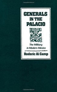 Generals in the Palacio: The Military in Modern Mexico free download