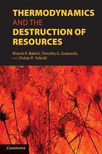 Thermodynamics and the Destruction of Resources free download