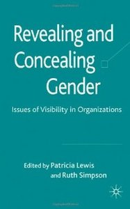 Revealing and Concealing Gender: Issues of Visibility in Organizations free download