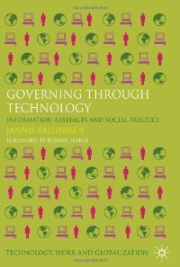 Governing Through Technology: Information Artefacts and Social Practice (Technology, Work and Globalization) free download