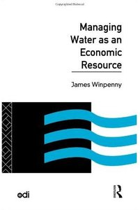 Managing Water as an Economic Resource free download