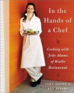 In the Hands of A Chef: Cooking with Jody Adams of Rialto Restaurant free download