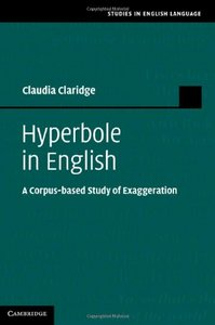 Hyperbole in English: A Corpus-based Study of Exaggeration free download