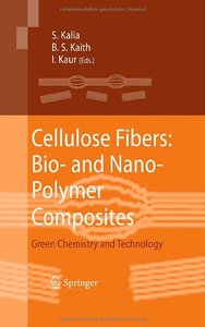 Cellulose Fibers: Bio- and Nano-Polymer Composites: Green Chemistry and Technology free download
