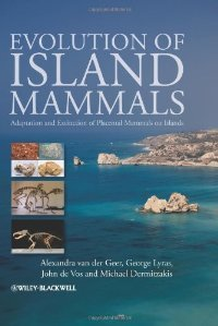Evolution of Island Mammals: Adaptation and Extinction of Placental Mammals on Islands free download