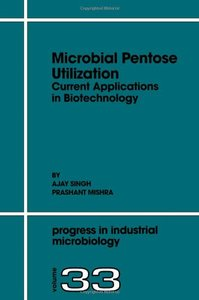 Microbial Pentose Utilization: Current Applications in Biotechnology free download