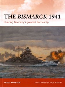The Bismarck 1941: Hunting Germany's Greatest Battleship (Osprey Campaign 232) free download
