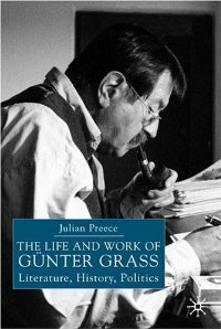 The Life and Work of Gunter Grass: Literature, History, Politics free download