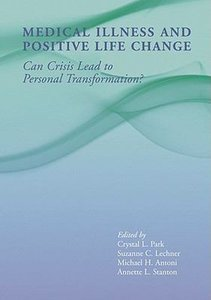 Medical Illness and Positive Life Change: Can Crisis Lead to Personal Transformation? free download