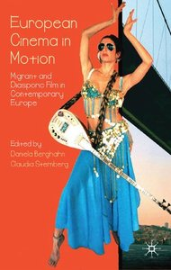 European Cinema in Motion: Migrant and Diasporic Film in Contemporary Europe free download