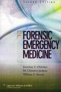 Forensic Emergency Medicine: Mechanisms and Clinical Management free download