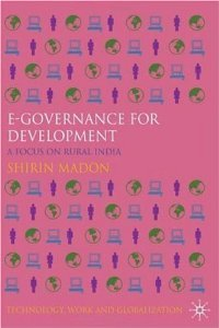 e-Governance for Development: A Focus on India (Technology, Work and Globalization) free download