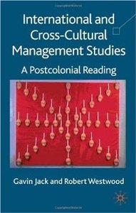 International and Cross-Cultural Management Studies: A Postcolonial Reading free download