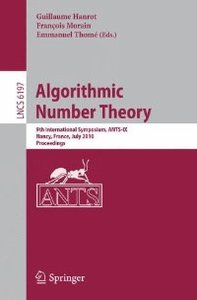 Algorithmic Number Theory: 9th International Symposium, ANTS-IX, Nancy, France, July 19-23, 2010, Proceedings free download