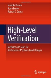 High-Level Verification: Methods and Tools for Verification of System-Level Designs free download