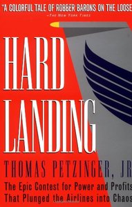 Hard Landing: The Epic Contest for Power and Profits That Plunged the Airlines into Chaos free download