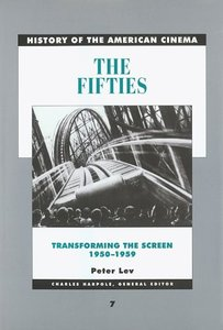 The Fifties: Transforming the Screen, 1950-1959 (History of the American Cinema) free download