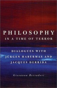 Philosophy in a Time of Terror: Dialogues with Jurgen Habermas and Jacques Derrida free download