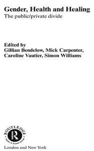 Gender, Health and Healing: The Public/Private Divide free download