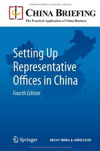 Setting Up Representative Offices in China, Fourth Edition free download