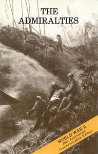 The Admiralties - Operations of the 1st Cavalry Division, 29 February - 18 May 1944 free download