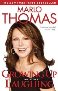 Marlo Thomas - Growing Up Laughing: My Story and the Story of Funny free download