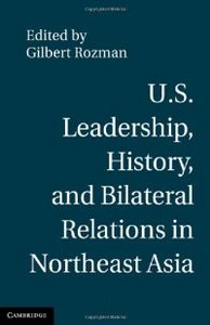 U.S. Leadership, History, and Bilateral Relations in Northeast Asia free download