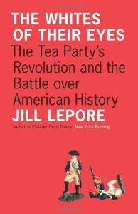 The Whites of Their Eyes: The Tea Party's Revolution and the Battle over American History (The Public Square) free download