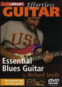 Lick Library - Effortless Guitar - Essential Blues Guitar free download