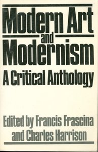 Modern Art And Modernism: A Critical Anthology free download