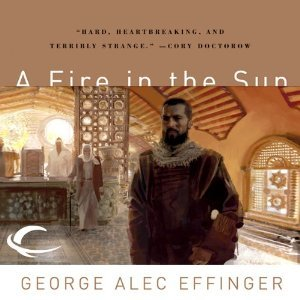 George Alec Effinger - A Fire in the Sun: Marid Audran Trilogy, Book 2 free download