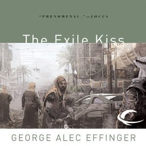 George Alec Effinger - The Exile Kiss: Marid Audran Trilogy, Book 3 free download