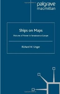 Ships on Maps: Pictures of Power in Renaissance Europe free download