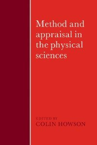 Method and Appraisal in the Physical Sciences: The Critical Background to Modern Science, 1800-1905 free download