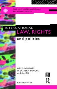International Law, Rights and Politics: Developments in Eastern Europe and the CIS (The New International Relations) free download