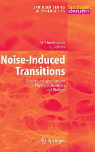 Noise-Induced Transitions: Theory and Applications in Physics, Chemistry, and Biology free download