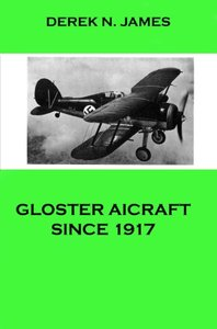 Gloster Aircraft Since 1917 free download