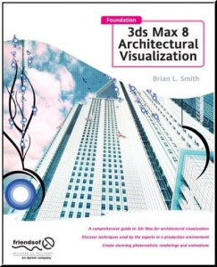 Foundation 3ds Max 8 Architectural Visualization - Free eBooks Download