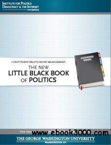 constituent relationship management the new little black book of politics