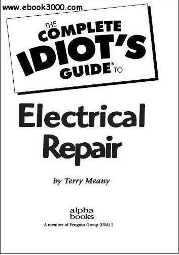 the complete idiot u0026 39 s guide to electrical repair