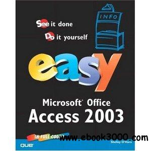 Easy Microsoft Office Access 2003