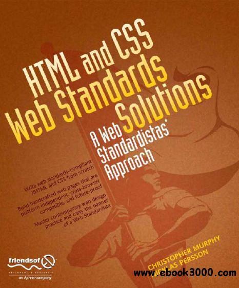 HTML and CSS Web Standards Solutions: A Web Standardistas' Approach free download