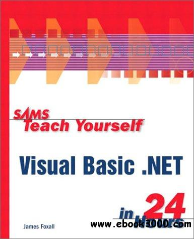James Foxall, Sams teach yourself Visual Basic.Net in 24 hours free download