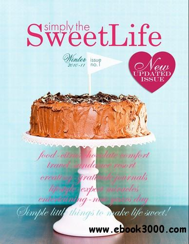 Simply the Sweet Life Magazine - Issue 1,Winter 2010 free download